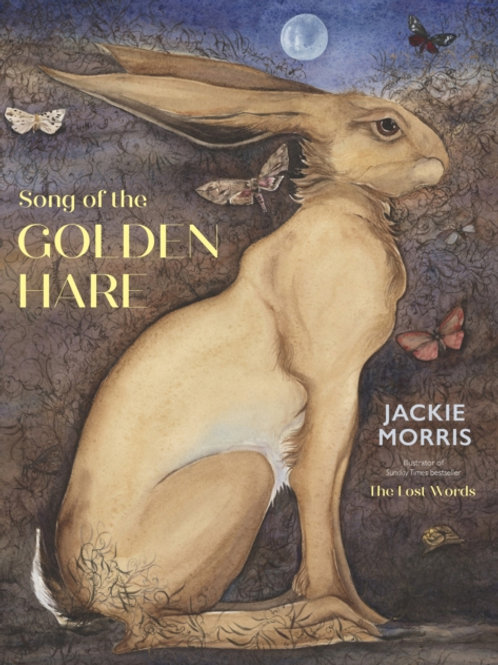 Jackie Morris - The Song Of The Golden Hare (AGE 5+)   (HARDBACK)