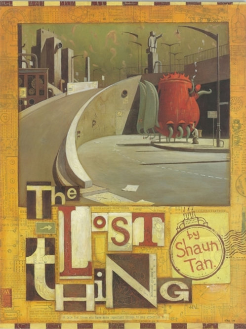 Shaun Tan - Lost Thing (AGE 9+)