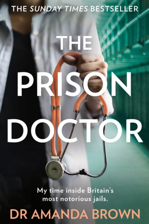 Dr Amanda Brown - The Prison Doctor
