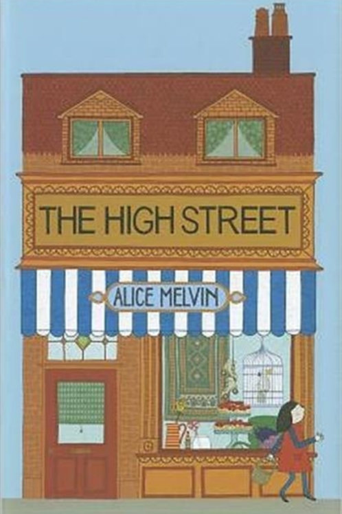 Alice Melvin - The High Street (HARDBACK) (AGE 4+)