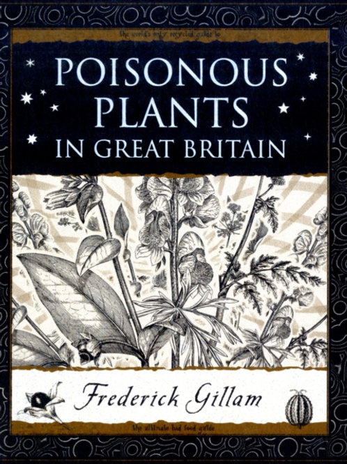 Fred Gillam - Poisonous Plants In Great Britain