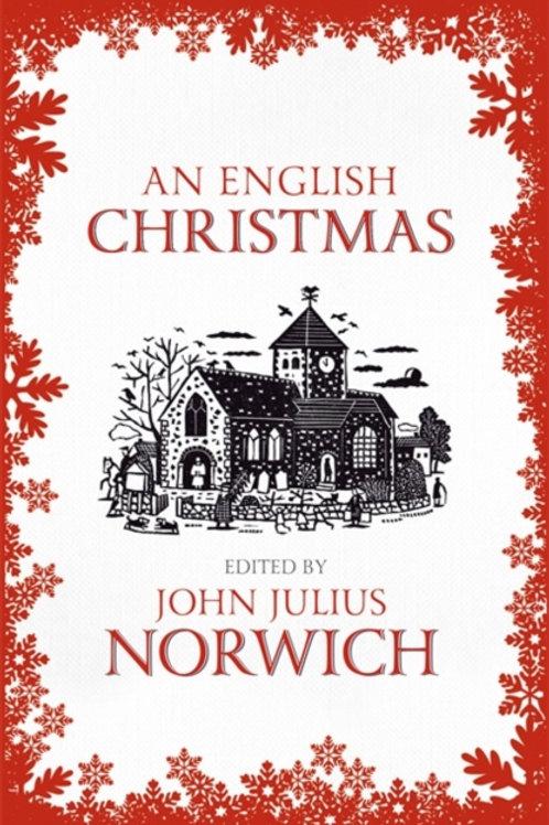 John Julius Norwich - An English Christmas