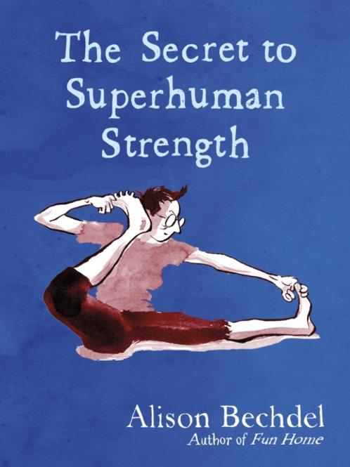 Alison Bechdel - The Secret to Superhuman Strength (HARDBACK)