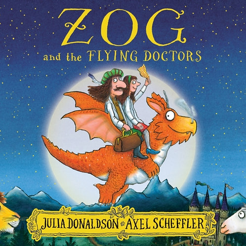 Julia Donaldson - Zog And The Flying Doctors (AGE 3+)