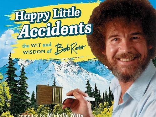 Happy Little Accidents : The Wit & Wisdom Of Bob Ross (HARDBACK)