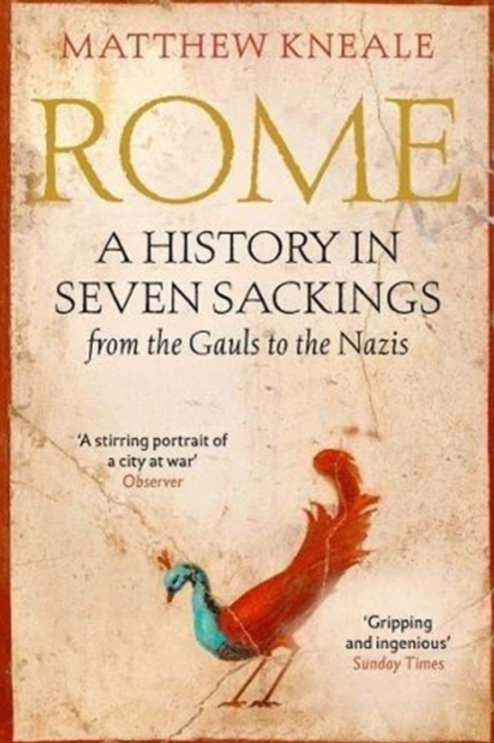 Matthew Kneale - Rome: A History In Seven Sackings