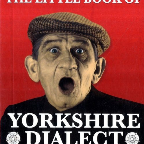 Arnold Kellett - The Little Book Of Yorkshire Dialect