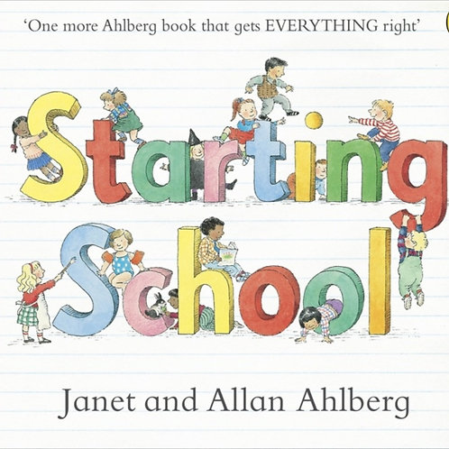 Allan and Janet Ahlberg - Starting School (AGE 3+)