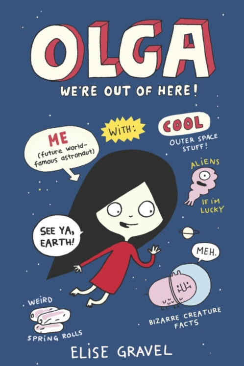 Elise Gravel - Olga: We're Out of Here! (AGE 6+) (2nd In Series)