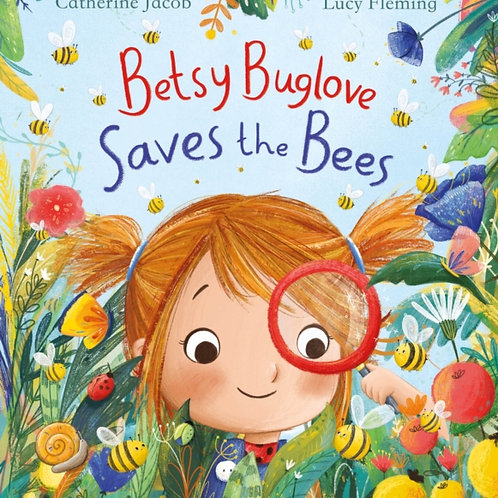 Catherine Jacob - Betsy Buglove Saves The Bees (AGE 3+) (PRE-ORDER)