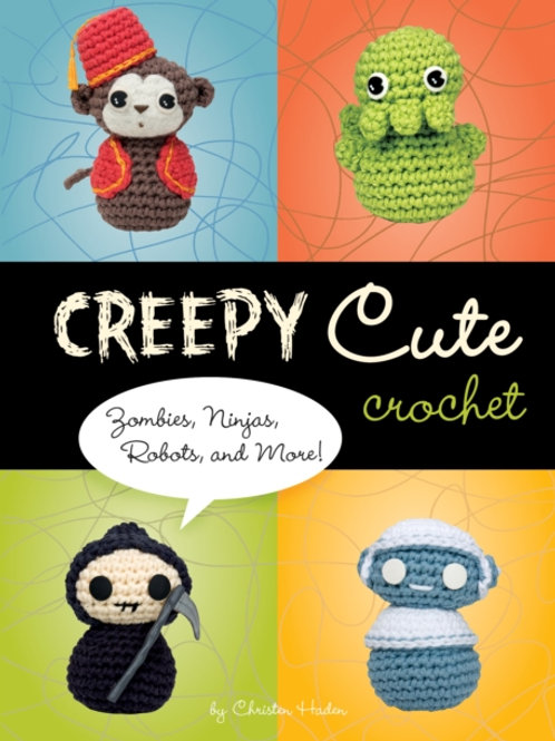 Christen Haden - Creepy Cute Crochet (HARDBACK)