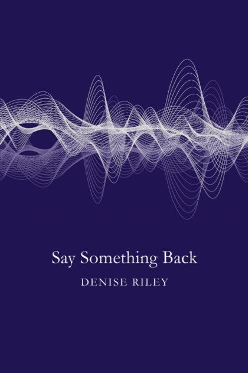 Denise Riley - Say Something Back