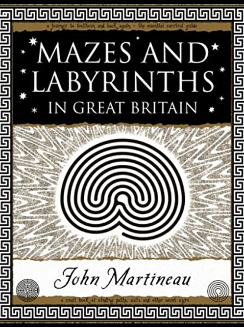 John Southcliffe Martineau - Mazes And Labyrinths : In Great Britain