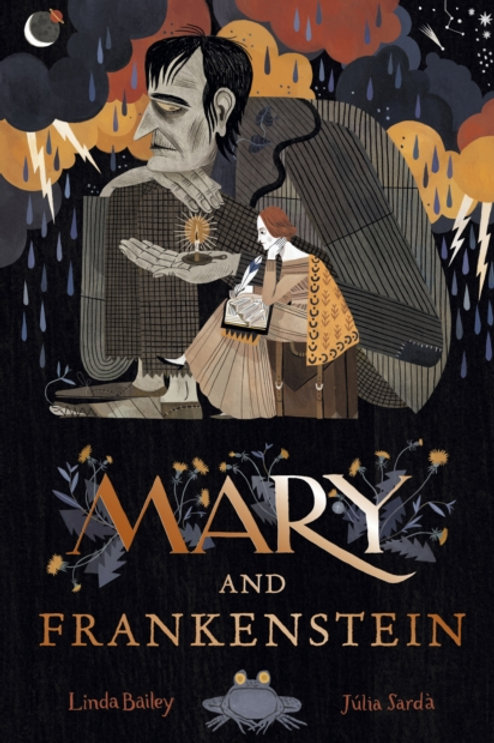 Linda Bailey - Mary And Frankenstein : The True Story Of Mary Shelley (AGE 4+)