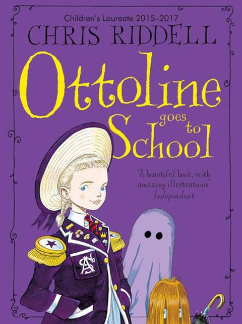 Chris Riddell - Ottoline Goes To School (AGE 7+) (2nd In Series)