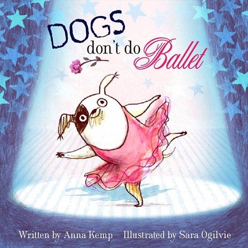 Anna Kemp - Dogs Don't Do Ballet (AGE 3+)