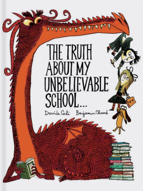 Davide Cali - The Truth About My Unbelievable School (AGE 6+) (HARDBACK)