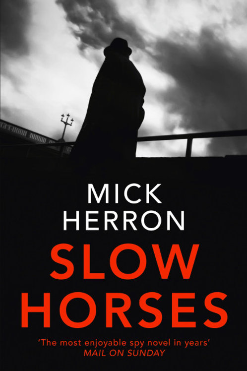 Mick Herron - Slow Horses (1st In Series)