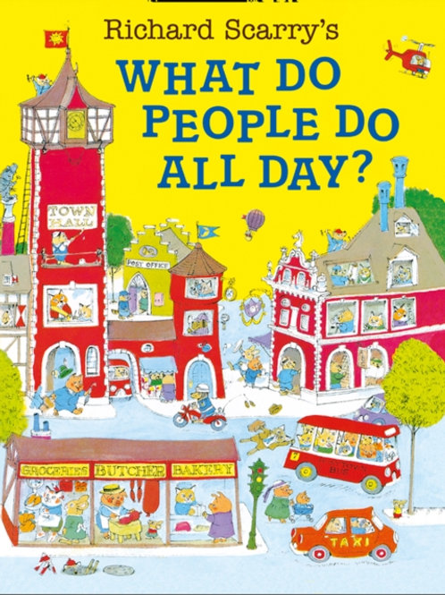 Richard Scarry - What Do People Do All Day? (AGE 3+)