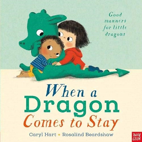 Caryl Hart - When A Dragon Comes to Stay (AGE 2+)