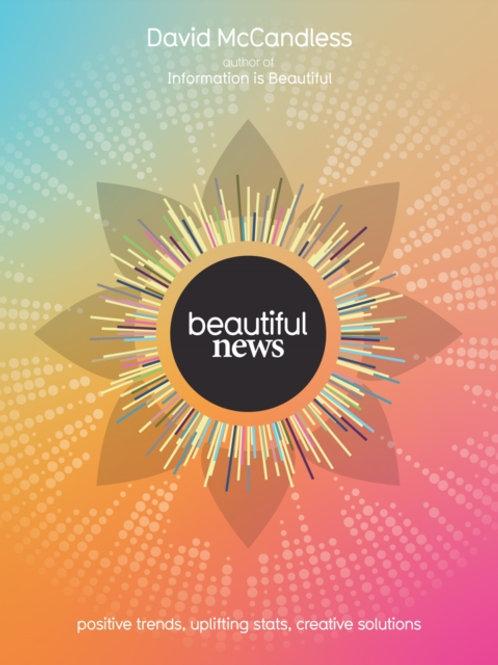 David McCandless - Beautiful News : Positive Trends, Uplifting Stats (HARDBACK)