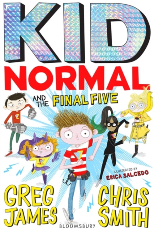 James and Smith - Kid Normal And The Final Five (AGE 8+) (4th In Series)