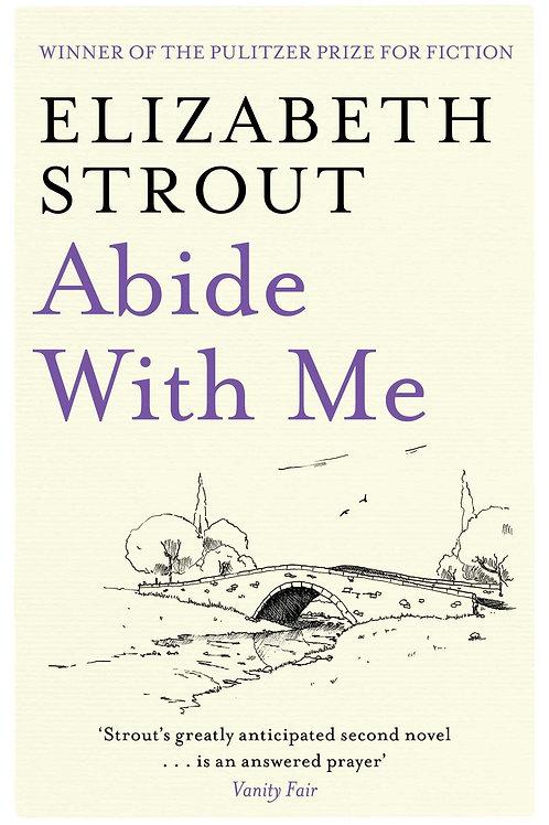 Elizabeth Strout - Abide With Me