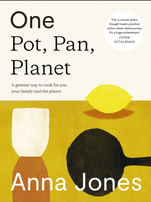 Anna Jones - One: Pot, Pan, Planet : A Greener Way to Cook . . .  (HARDBACK)