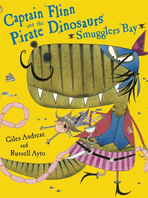 Giles Andreae - Captain Flinn And The Pirate Dinosaurs: Smugglers Bay (AGE 3+)