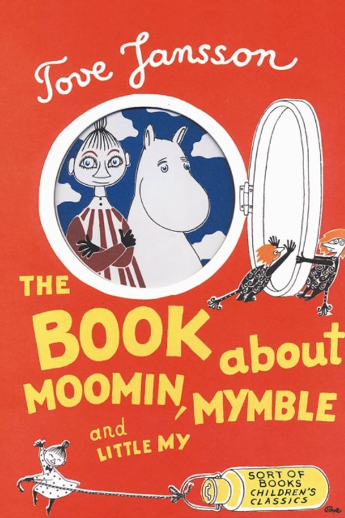 Tove Jansson - The Book About Moomin, Mymble And Little My (AGE 5+) (HARDBACK)