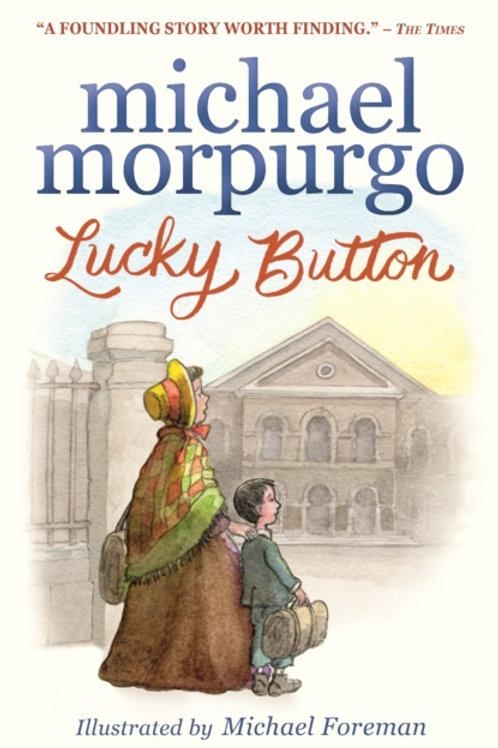 Michael Morpurgo - Lucky Button (AGE 7+)