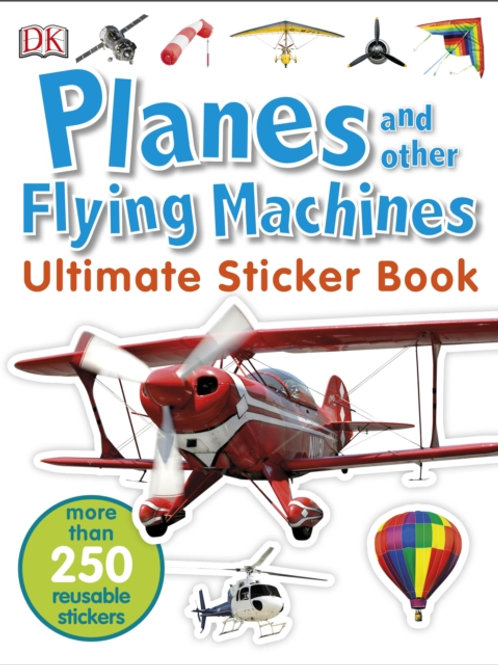 Ultimate Sticker Book: Planes And Other Flying Machines (AGE 5+)