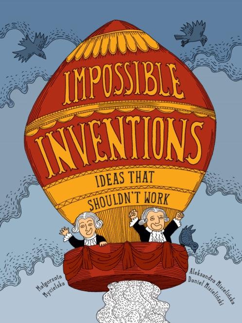 Malgorzata Mycielska - Impossible Inventions (AGE 7+) (HARDBACK)