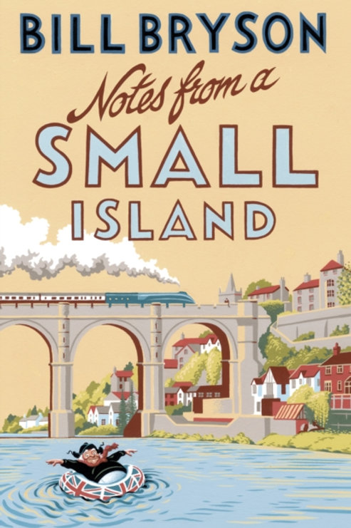 Bill Bryson - Notes From A Small Island : Journey Through Britain