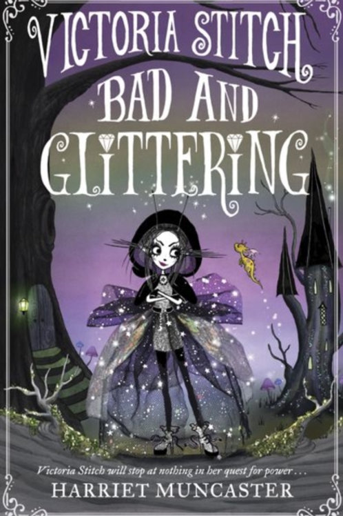 Harriet Muncaster - Victoria Stitch: Bad And Glittering (AGE 8+)