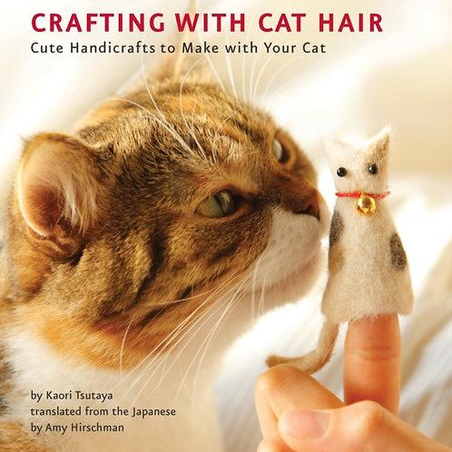 Kaori Tsutaya - Crafting With Cat Hair