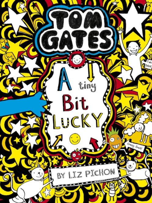 Liz Pichon - Tom Gates : A Tiny Bit Lucky(AGE 9+) (7th In Series)