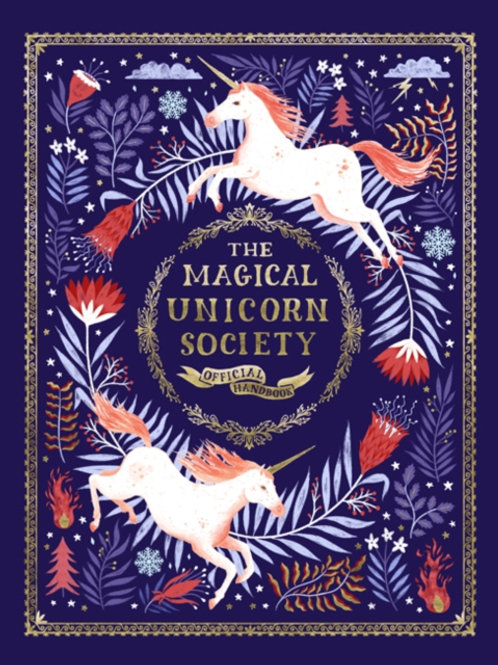 The Magical Unicorn Society : Official Handbook (AGE 7+) (HARDBACK)