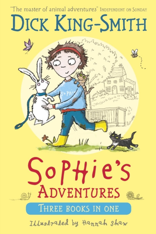 Dick King-Smith - Sophie's Adventures : Three Books In One (AGE 5+)