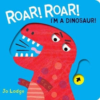 Jo Lodge - Roar! Roar! I'm A Dinosaur!  (AGE 0-3) (HARDBACK)