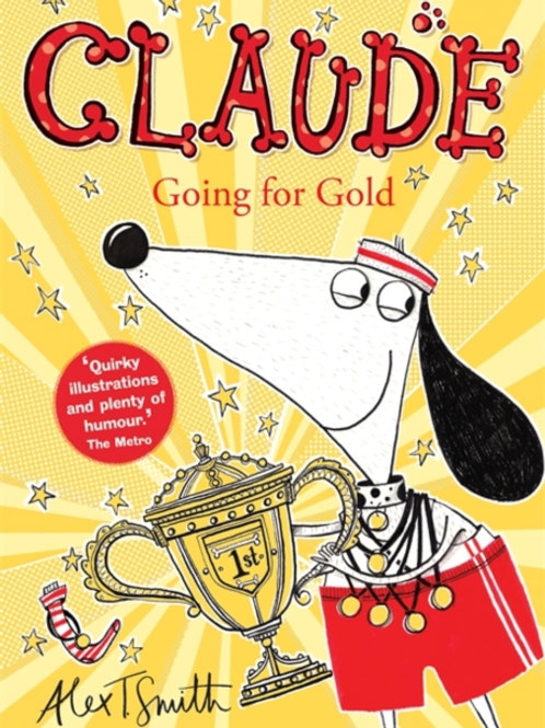 Alex T. Smith - Claude: Going For Gold  (AGE 5+) (7th In Series)