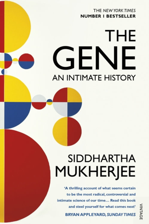 Siddhartha Mukherjee - The Gene : An Intimate History