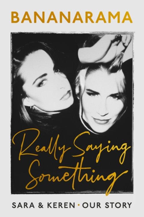 Dallin and Woodward - Bananarama :Really Saying Something (SIGNED COPY) (HB)