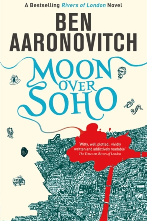 Ben Aaronovitch - Moon Over Soho (2nd In Series)