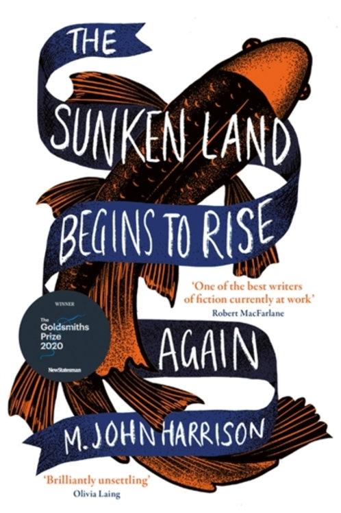 M.John Harrison - The Sunken Land Begins To Rise Again