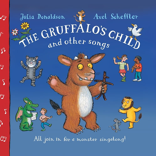 Julia Donaldson - The Gruffalo's Child Song And Other Songs (AGE 3+)