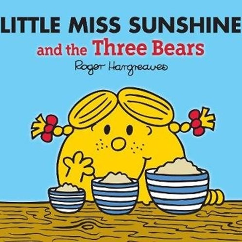 Roger Hargreaves - Little Miss Sunshine And The Three Bears (AGE 3+)