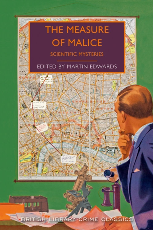 Martin Edwards (ed.) - The Measure of Malice : Scientific Detection Stories