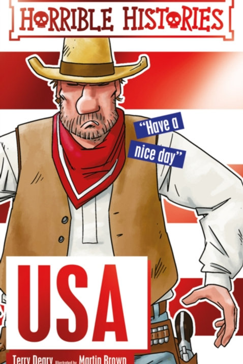 Terry Deary - Horrible Histories : USA (AGE 7+)