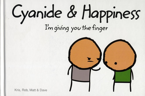 Robert DenBleyker - Cyanide And Happiness : I'm Giving You the Finger (HARDBACK)